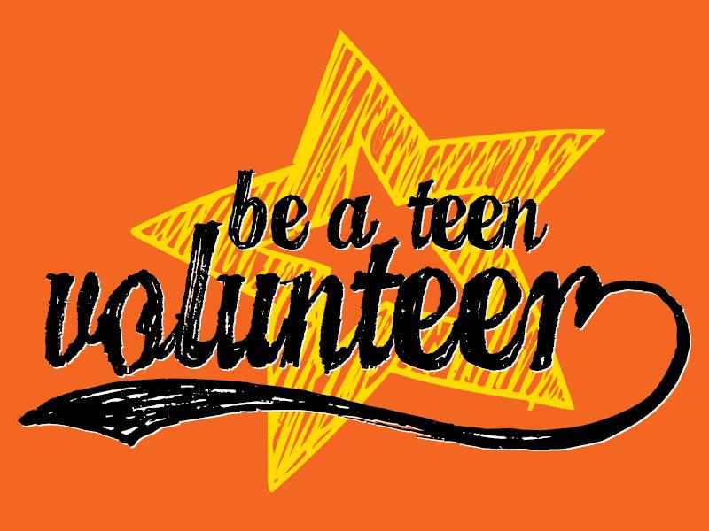 Be a teen volunteer